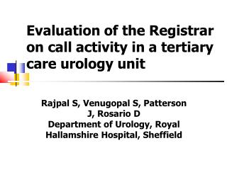 Evaluation of the Registrar on call activity in a tertiary care urology unit