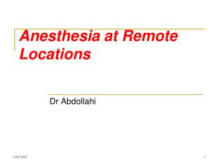Anesthesia at Remote Locations