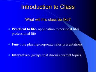 Introduction to Class What will this class be like?