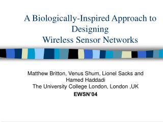 A Biologically-Inspired Approach to Designing Wireless Sensor Networks