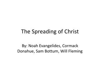 The Spreading of Christ