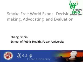 Smoke  F ree World Expo ? D ecision-making,  A dvocating and E valuation
