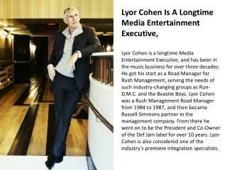 Lyor Cohen Is A Longtime Media Entertainment Executive