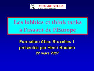 Les lobbies et think tanks à l'assaut de l'Europe