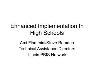 Enhanced Implementation In High Schools