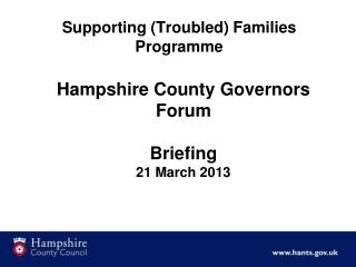 Hampshire County Governors Forum  Briefing  21 March 2013