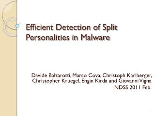 Efficient Detection of Split Personalities in Malware