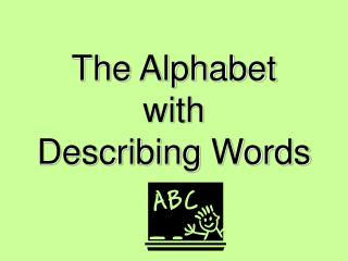 The Alphabet with  Describing Words