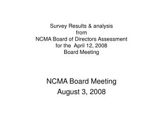 NCMA Board Meeting August 3, 2008