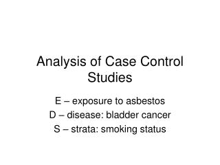Analysis of Case Control Studies