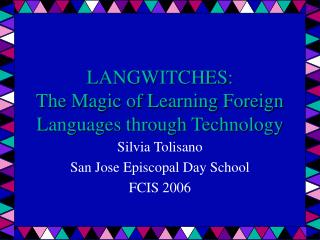 LANGWITCHES: The Magic of Learning Foreign Languages through Technology
