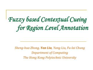 Fuzzy based Contextual Cueing 	for Region Level Annotation