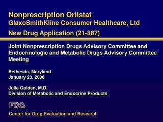 Nonprescription Orlistat GlaxoSmithKline Consumer Healthcare, Ltd New Drug Application (21-887)