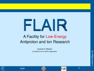 FLAIR A Facility for  Low-Energy Antiproton and Ion Research