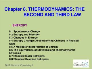 Chapter 8. THERMODYNAMICS: THE                SECOND AND THIRD LAW