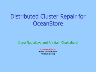 Distributed Cluster Repair for OceanStore