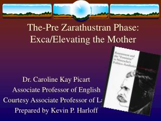 The-Pre Zarathustran Phase: Exca/Elevating the Mother