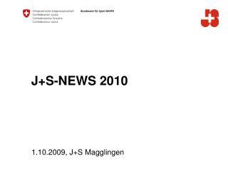 J+S-NEWS 2010