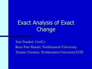 Exact Analysis of Exact Change