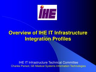 Overview of IHE IT Infrastructure Integration Profiles