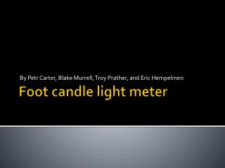 Foot candle light meter