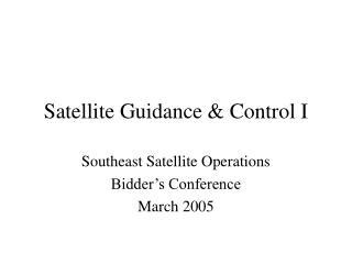 Satellite Guidance & Control I
