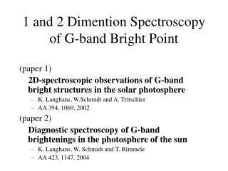 1 and 2 Dimention Spectroscopy of G-band Bright Point