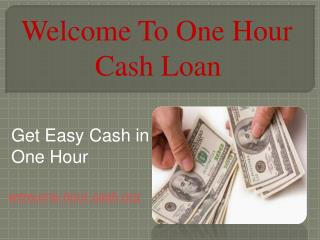 One Hour Cash Loans – Obtain Quick Finance Within One Hour