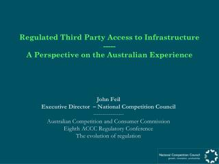 Regulated Third Party Access to Infrastructure ----- A Perspective on the Australian Experience