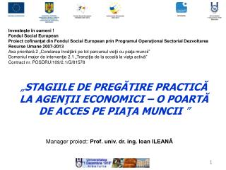 Manager proiect:  Prof. univ. dr. ing. Ioan ILEAN?