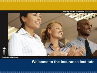 Welcome to the Insurance Institute