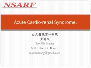 Acute Cardio-renal Syndrome.