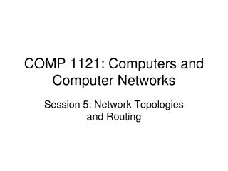 COMP 1121: Computers and Computer Networks