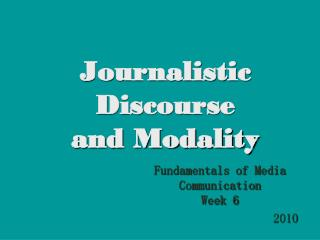 Journalistic Discourse  and Modality
