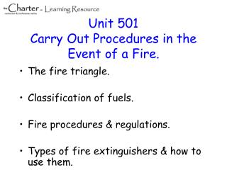 Unit 501 Carry Out Procedures in the Event of a Fire.