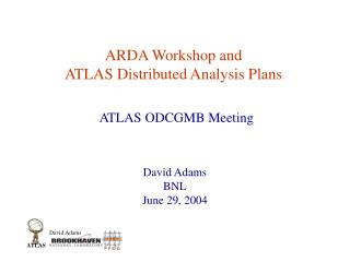 ARDA Workshop and  ATLAS Distributed Analysis Plans