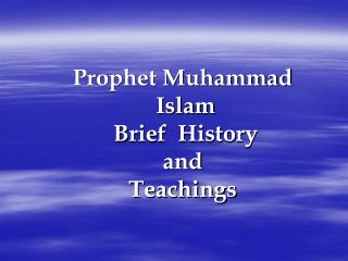 Prophet Muhammad  Islam  Brief  History  and  Teachings