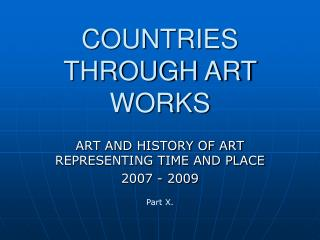 COUNTRIES THROUGH ART WORKS