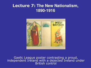Lecture 7: The New Nationalism,  1890-1916