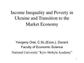 Income Inequality and Poverty in Ukraine and Transition to the Market Economy