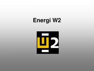 Energi W2