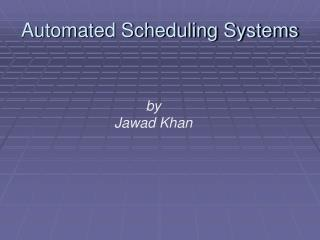 Automated Scheduling Systems