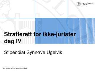 Strafferett for ikke-jurister  dag IV