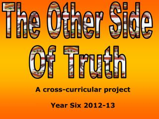 A cross-curricular project Year Six 2012-13