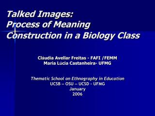 Talked Images:  Process of Meaning Construction in a Biology Class
