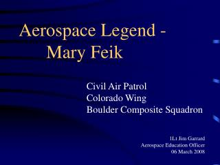 Aerospace Legend -       Mary Feik