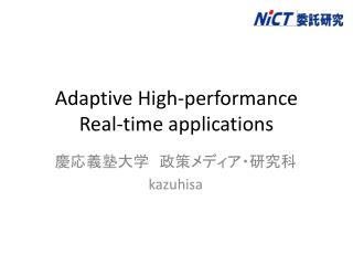 Adaptive High-performance  Real-time applications