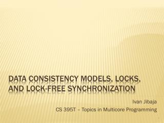 data consistency models, Locks, and Lock-free synchronization