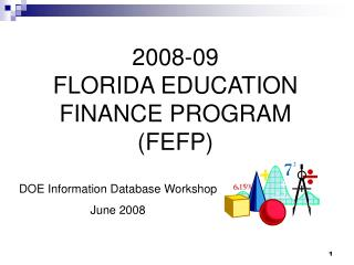 2008-09 FLORIDA EDUCATION FINANCE PROGRAM (FEFP)