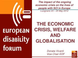THE ECONOMIC CRISIS, WELFARE AND GLOBALISATION Donata Vivanti   Vice Chair EDF